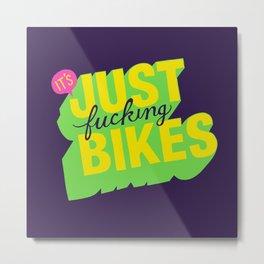 It's Just Fucking Bikes. Metal Print