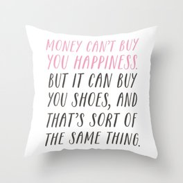 Money Can't Buy You Happiness Throw Pillow