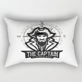 The Captain Is Always Right We Sail Rectangular Pillow
