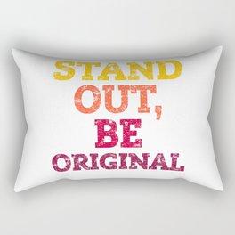 STAND OUT, BE ORIGINAL. Rectangular Pillow