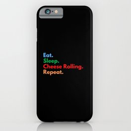 Eat. Sleep. Cheese Rolling. Repeat. iPhone Case