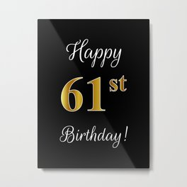 """Elegant """"Happy 61st Birthday!"""" With Faux/Imitation Gold-Inspired Color Pattern Number (on Black) Metal Print"""