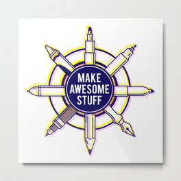 Make awesome stuff Metal Print