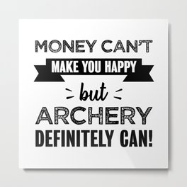 Archery makes you happy gift for Archer Metal Print