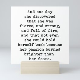 And one day she discovered that she was fierce and strong Mini Art Print