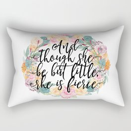 And though she be but little, she is fierce. Rectangular Pillow