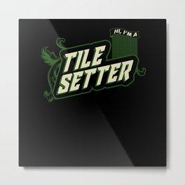 Tile Setter Craftsman King Metal Print