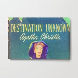 Destination Unknown - Agatha Christie Metal Print