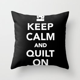 Keep calm and quilt on Throw Pillow