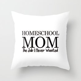 Homeschool Mom, Quarantine, Social Distancing, HomeSchool, Stay at Home, Work From Home, Mom Life, Throw Pillow