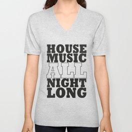 House Music all night long Unisex V-Neck