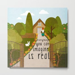 Everything you can imagine is real 1 Metal Print
