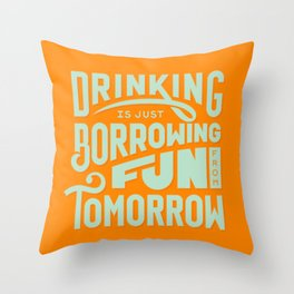 Borrowing Fun Throw Pillow