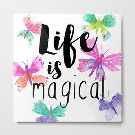 Life is Magical Metal Print
