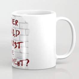Mother Should I Trust the Government? Coffee Mug
