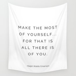 Ralph Waldo Emerson, Make the most of yourself, be the best, best version Wall Tapestry