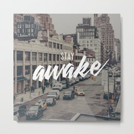 Stay Awake Metal Print