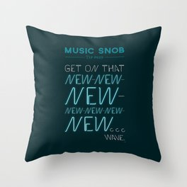 The NEW-New Wave — Music Snob Tip #629 Throw Pillow