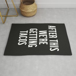 Getting Tacos Funny Quote Rug