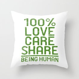 """A Nice Share Tee For A Sharing You """"100% Love Care Share Being Human"""" T-shirt Design Humanity Throw Pillow"""