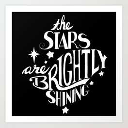 The Stars are Brightly Shining - white & black Art Print
