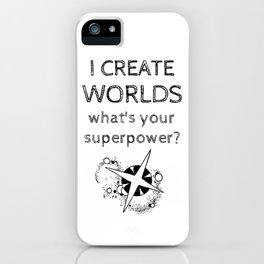 I Create Worlds iPhone Case