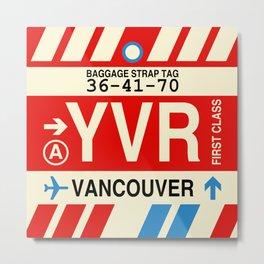 YVR Vancouver • Airport Code and Vintage Baggage Tag Design Metal Print