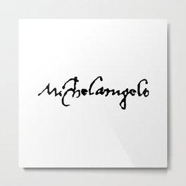Michelangelo's Signature Metal Print