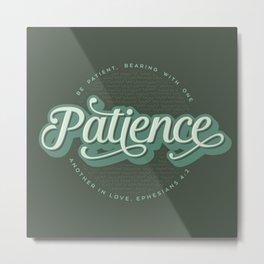 """Patience"" Bible Verse Metal Print"
