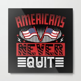 Americans never quit Metal Print