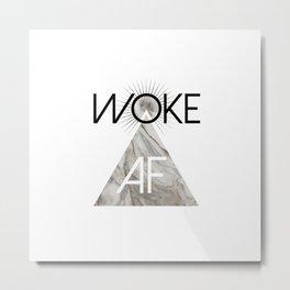 Woke AF Metal Print