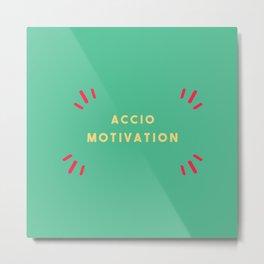 Accio Motivation Metal Print