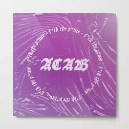 A.C.A.B. (Royalties go to BLM/P*lice Br*tal*ty Related GoFundMe's) Metal Print