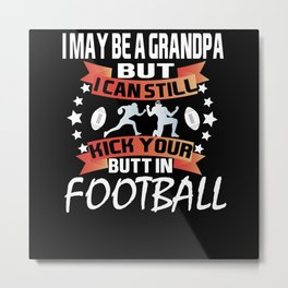 I May Be Grandpa Football Player Metal Print