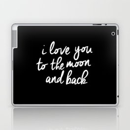 I Love You to the Moon and Back black-white monochrome typography childrens room nursery home decor Laptop & iPad Skin