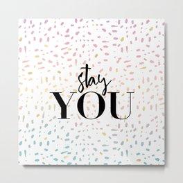 Stay : YOU 1 Metal Print