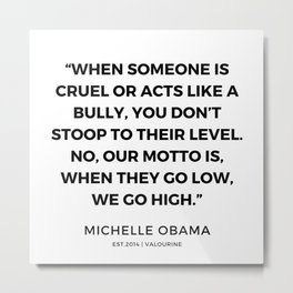 29  | 191112 |  Michelle Obama Quotes Metal Print