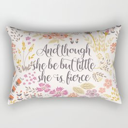 And though she be but little she is fierce (MFP1) Rectangular Pillow