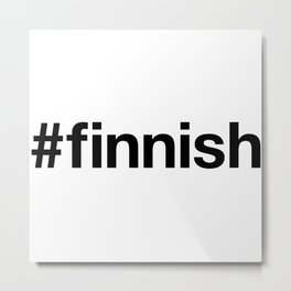 FINNISH Metal Print