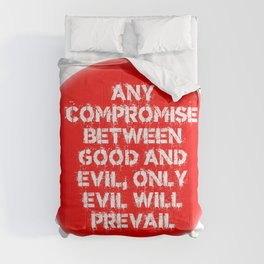ANY COMPROMISE BETWEEN GOOD AND EVIL, ONLY EVIL PREVAILS. Comforters