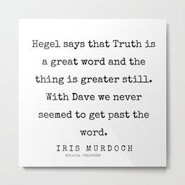 49       200422   Iris Murdoch Quote Metal Print