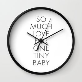 So Much Love For One Tiny Baby Wall Clock