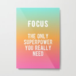 Inspirational - FOCUS! Metal Print