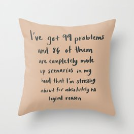 I've got 99 problems  Throw Pillow