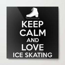 Keep Calm Ice Skating Metal Print