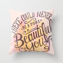 Beautiful You Throw Pillow