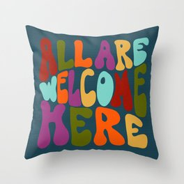 All Are Welcome - Retro 70's style hand lettering  Throw Pillow