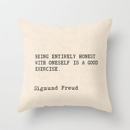 "Quote Sigmund Freud ""Being entirely honest with oneself is a good exercise."" Throw Pillow"