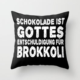 Chocolate Is God's Excuse For Broccoli Throw Pillow