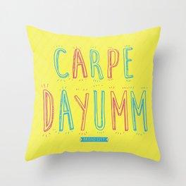 Carpe Dayum! Throw Pillow